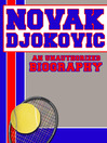 Novak Djokovic (eBook): An Unauthorized Biography